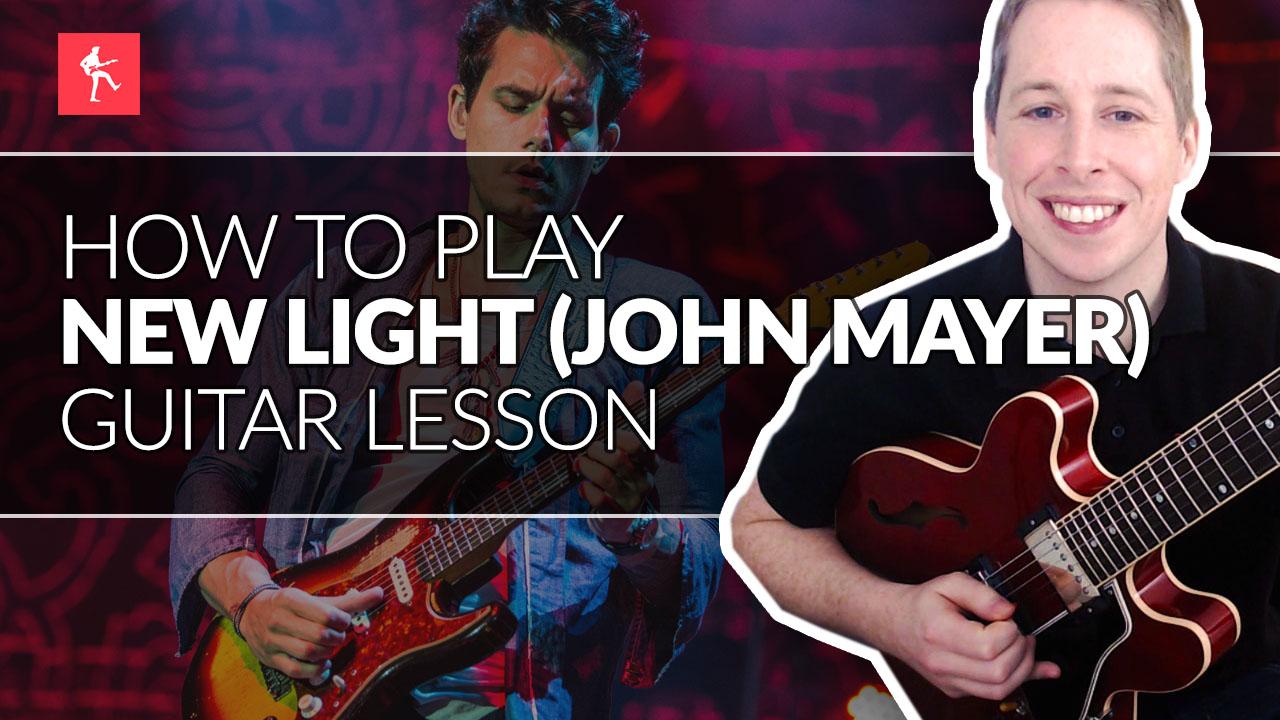 New Light John Mayer Guitar Lesson How To Play New Light By John Mayer