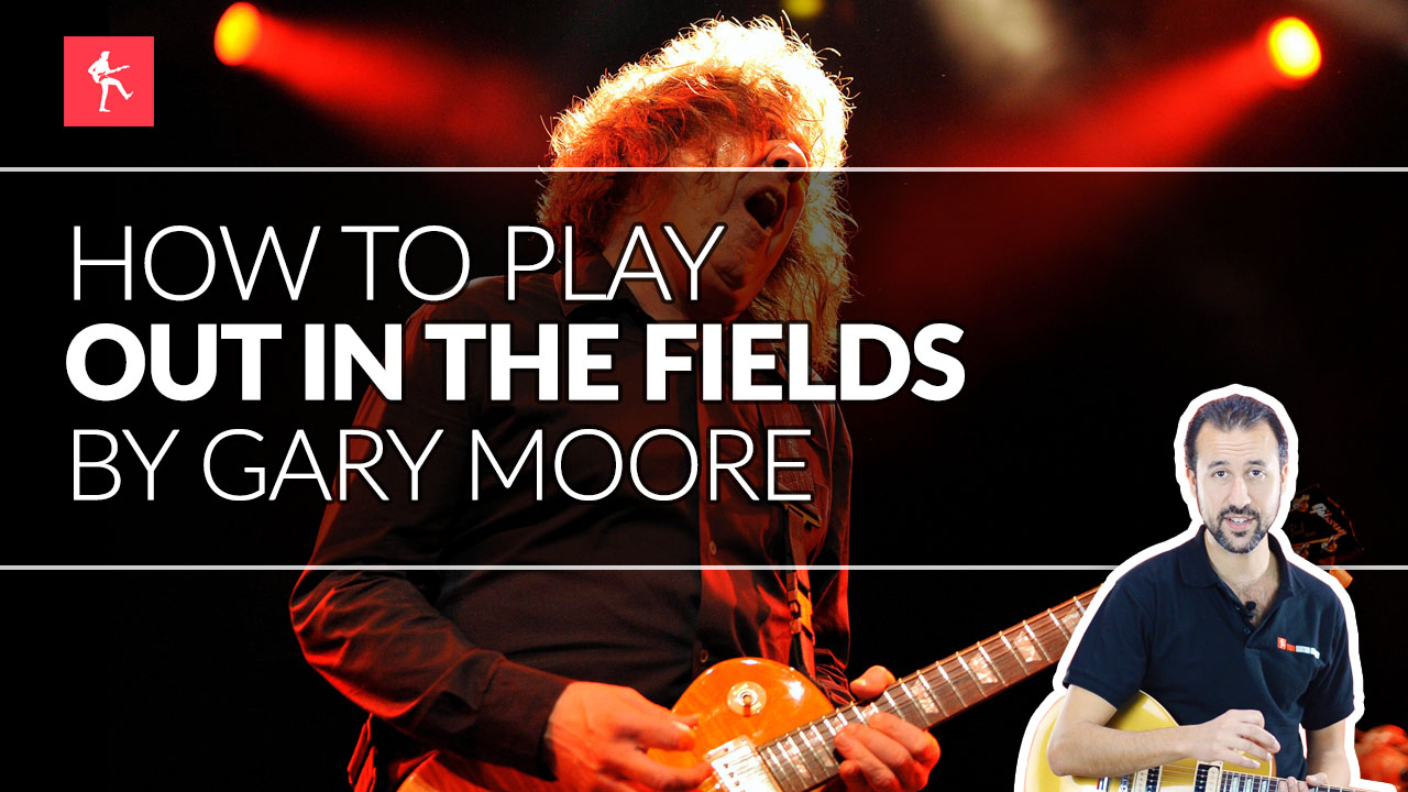 Out In The Fields Guitar Lesson By Gary Moore