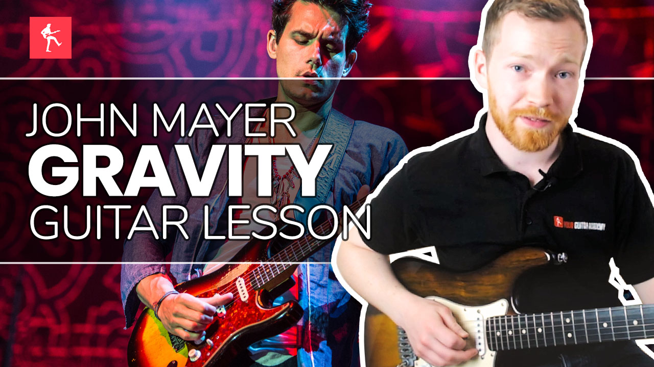 Gravity By John Mayer Guitar Lesson How To Play Gravity By John Mayer