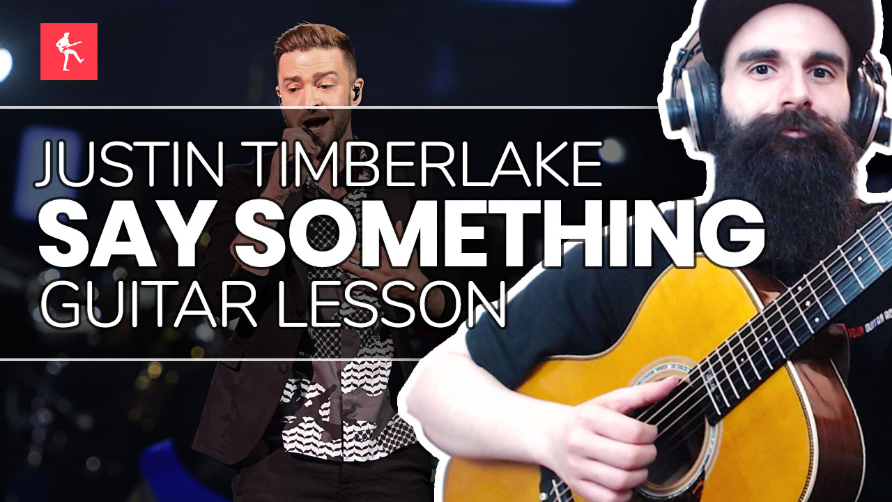 Say Something Guitar Lesson How To Play Say Something By Justin
