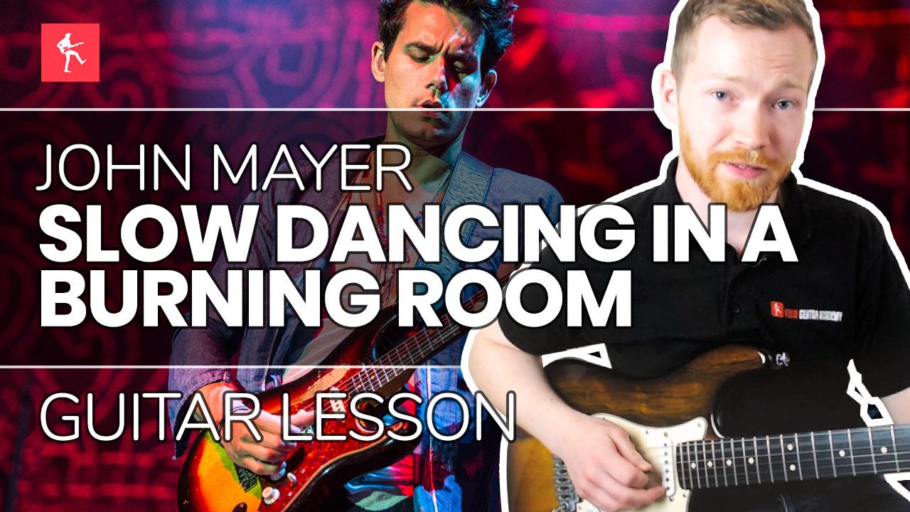 Slow Dancing In A Burning Room Guitar Lesson John Mayer Guitar